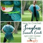 Seaglass Summer Cardi Tutorial - Right & Left-Handed Videos on Moogly
