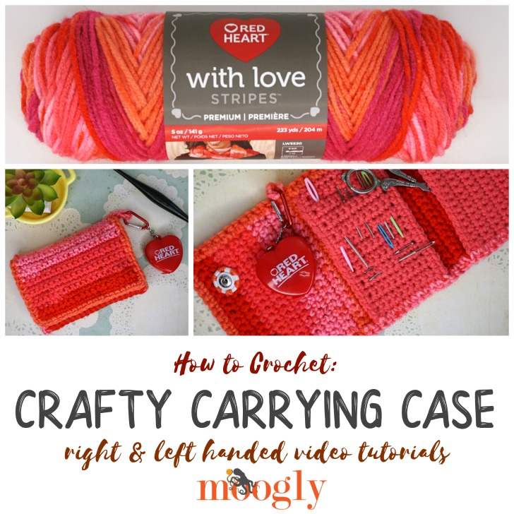 Crafty Carrying Case Tutorial on Moogly! Both right and left-handed videos included with this free pattern. Make it with Red Heart With Love Stripes!
