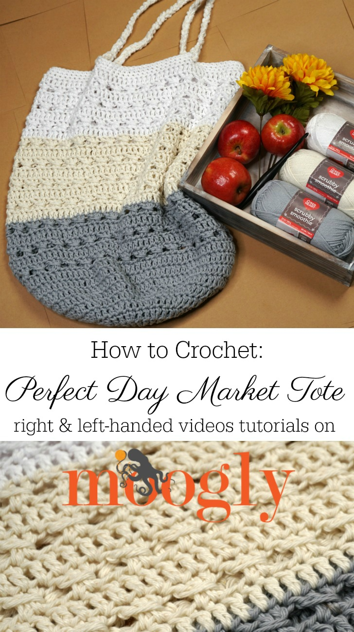 Perfect Day Market Tote Tutorial - right and left-handed crochet videos on Moogly