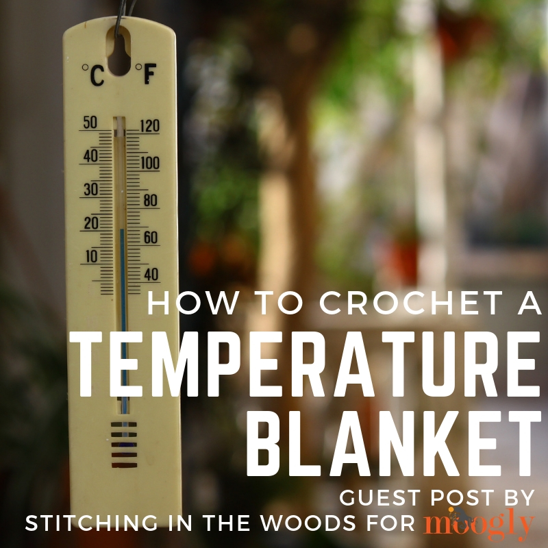 How to Crochet a Temperature Blanket - guest post by Stitching in the Woods on Moogly!