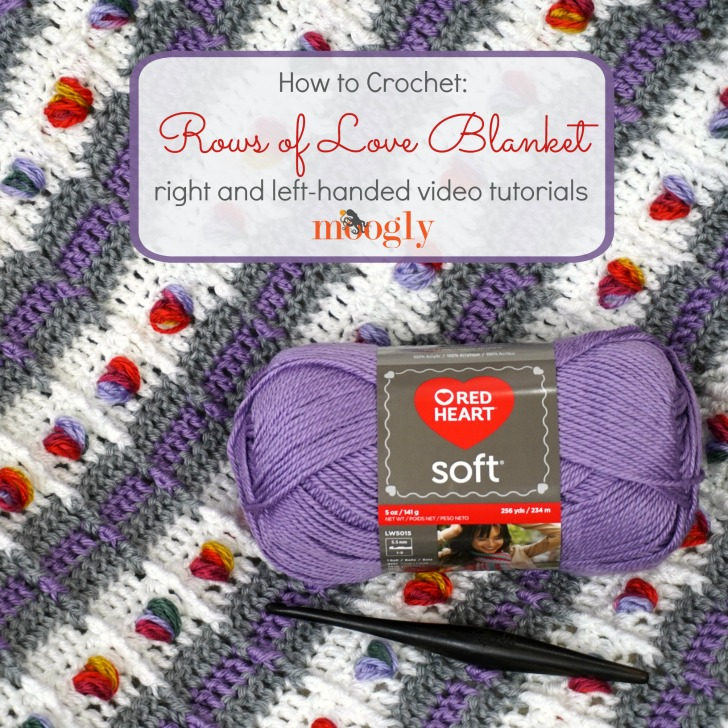 How to Crochet the Rows of Love Blanket on Moogly