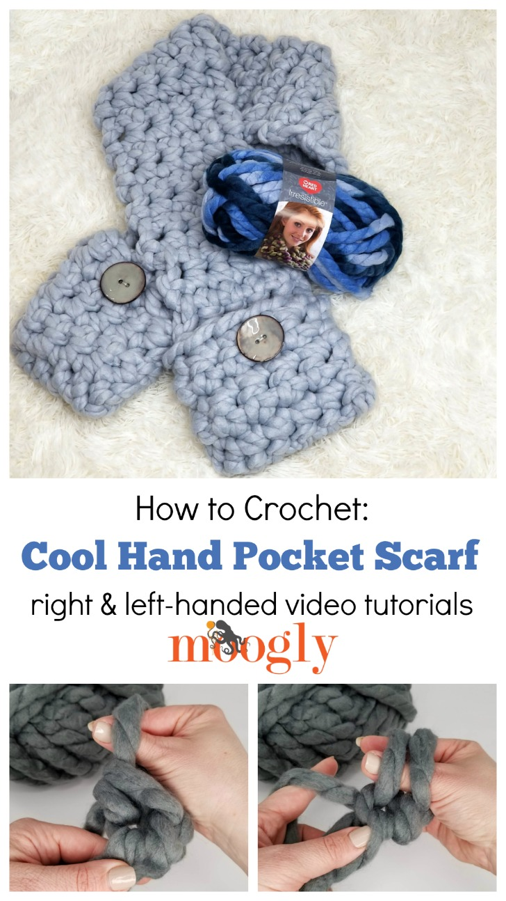 Cool Hand Pocket Scarf Tutorial - crochet by hand (no hook!) with Moogly!