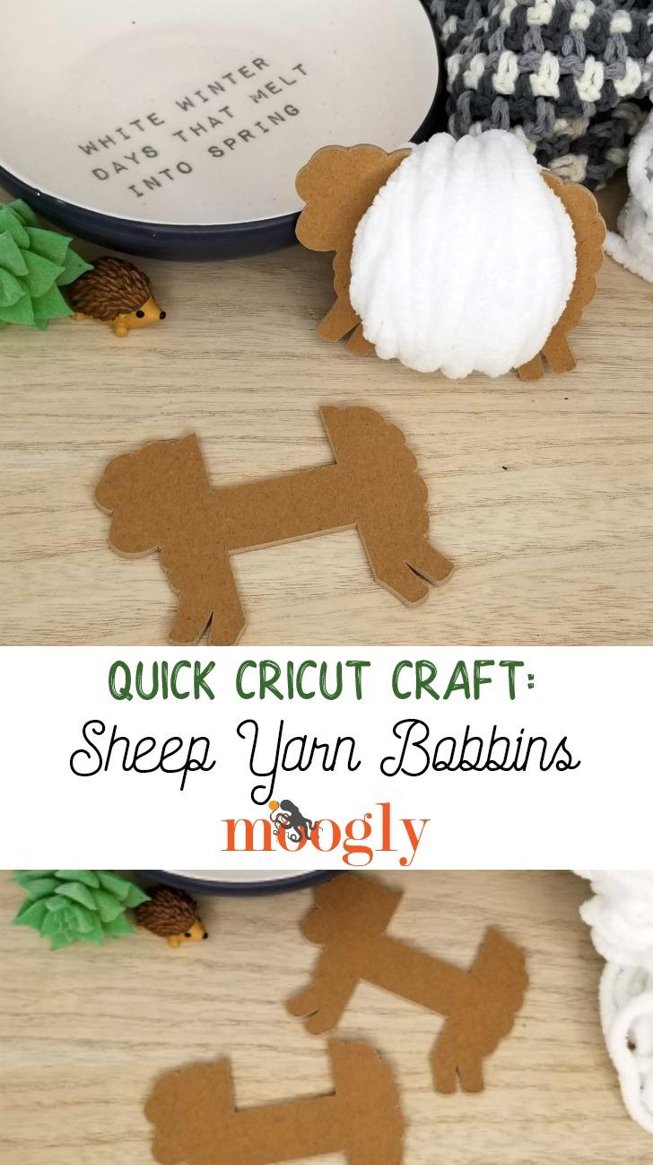 Quick Cricut Craft Sheep Yarn Bobbins, tutorial on mooglyblog.com