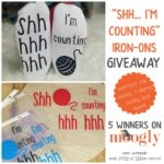 """Shh… I'm Counting"" Iron-On for Socks, Totes, and More Giveaway"
