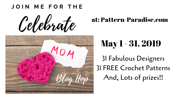 Celebrate Mom Blog Hop - get 31 fantastic patterns to make for your mom or special someone, all free!