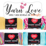 Red Heart Super Saver: Yarn Love Video Yarn Review