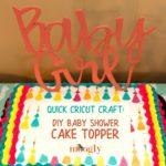 DIY Baby Shower Cake Topper: Quick Cricut Craft
