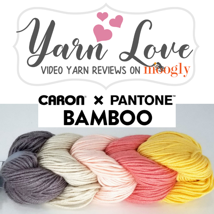 Yarn Love - Yarnspirations Caron X Pantone Bamboo - yarn review on Moogly