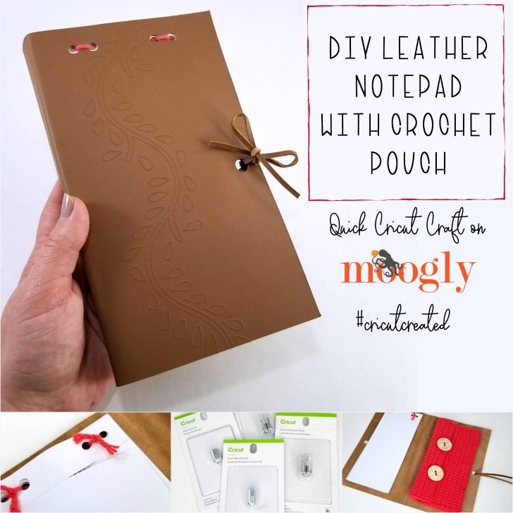 DIY Leather Notepad with Crochet Pouch Quick Cricut Craft on Moogly