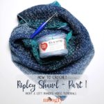 Ripley Shawl Crochet Along – Part 1 Tutorial