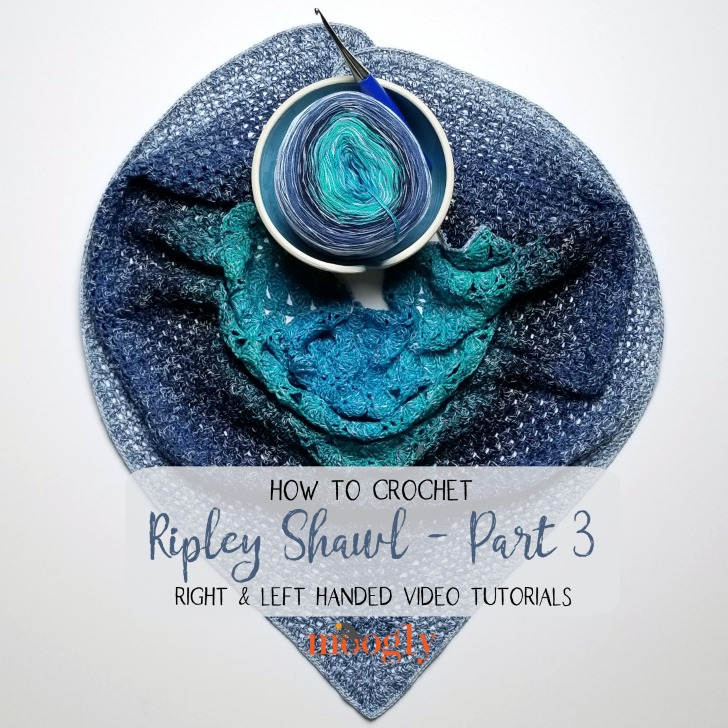 Ripley Shawl Tutorial Part 3- on Moogly!