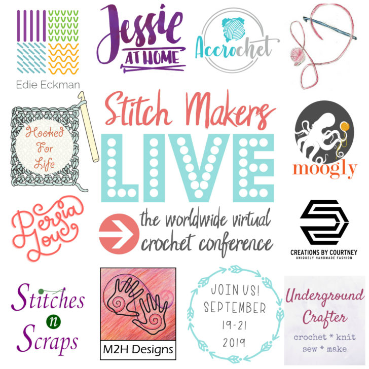 Stitch Makers Live 2019 - the world's only CROCHET ONLY virtual conference!