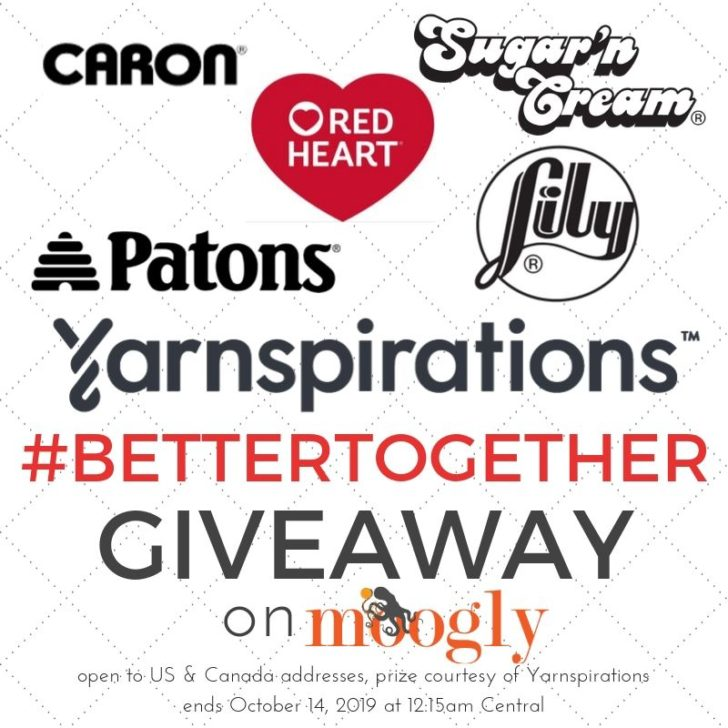Yarnspirations Better Together Giveaway on Moogly! Win $50 of Yarnspirations Yarn before 10/14/2019!