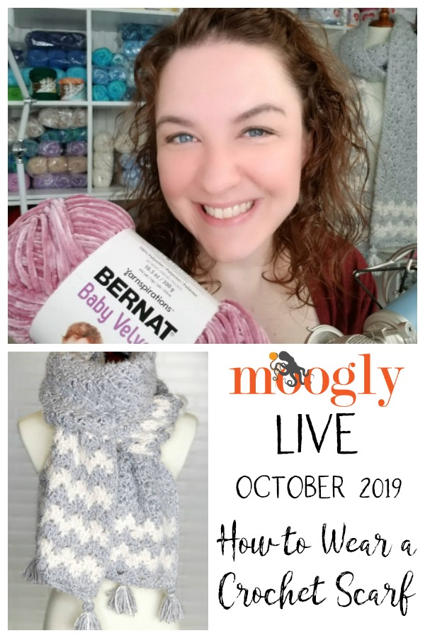 Moogly Live October 2019 - How to Tie and Wear a Crochet Scarf