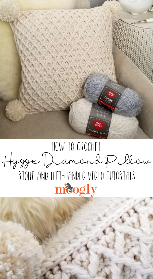 Hygge Diamond Pillow Tutorial - right and left-handed videos as well as a free written pattern on Moogly!