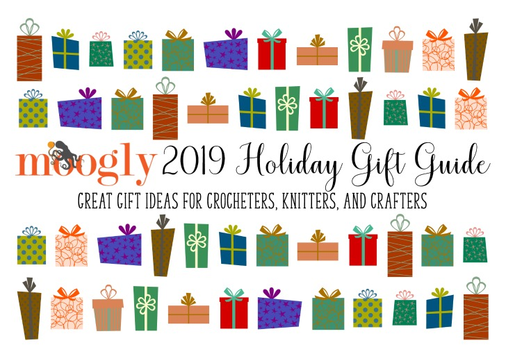 Moogly 2019 Holiday Gift Guide - great gift ideas for crocheters, knitters, and crafters