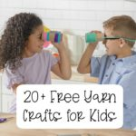 20+ Free Yarn Crafts for Kids
