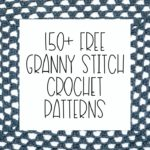 150+ Free Granny Stitch Crochet Patterns