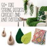 50+ Free Spring Refresh Crochet and Knit Patterns