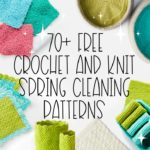70+ Free Crochet and Knit Spring Cleaning Patterns