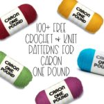 100+ Free Crochet and Knit Patterns for Caron One Pound