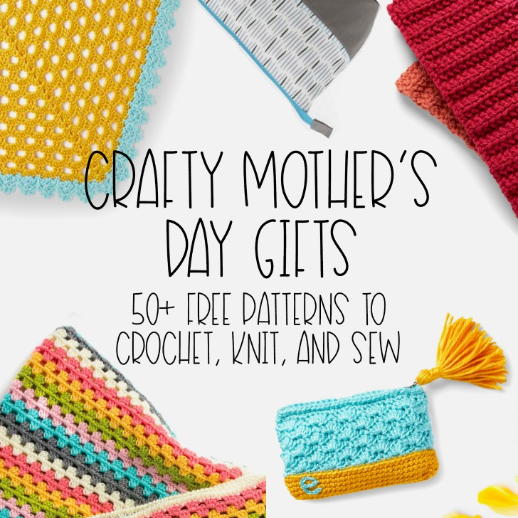 Crafty Mother's Day Gifts: 50+ Free Patterns to Crochet, Knit, and Sew - Moogly