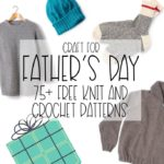 75+ Free Father's Day Knit and Crochet Patterns