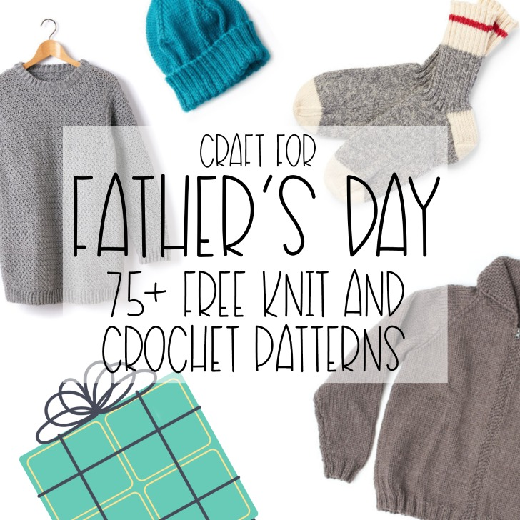 75+ Free Father's Day Knit and Crochet Patterns - get them all on Moogly!