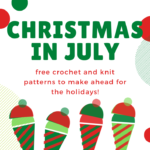 Christmas in July – Free Crochet and Knit Patterns