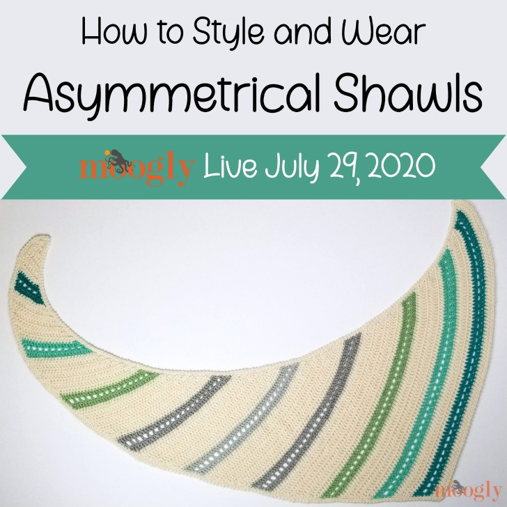 Moogly Live July 29, 2020 - Asymmetrical Shawls