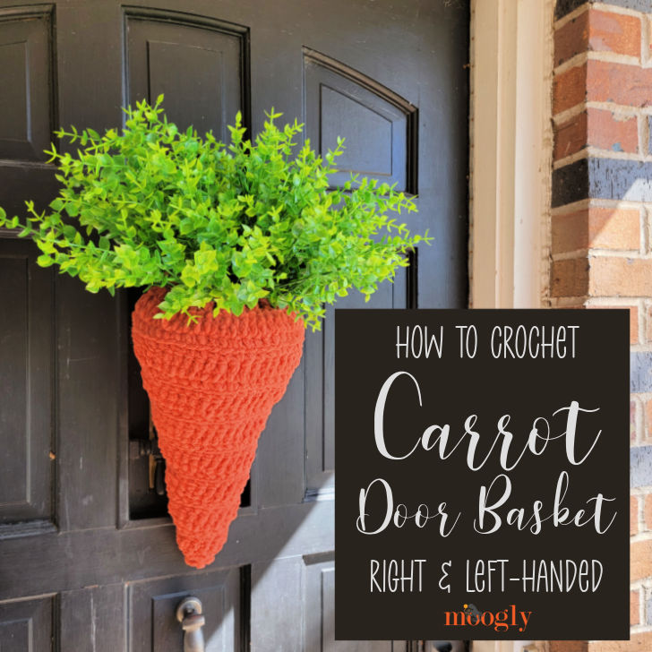 Carrot Door Basket Tutorial - Right and Left-Handed Videos on Moogly