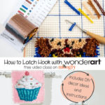 How to Latch Hook with WonderArt Kits Class