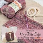 Ring Rose Bag Tutorial
