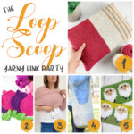The Loop Scoop #12: A Yarny Link Party!