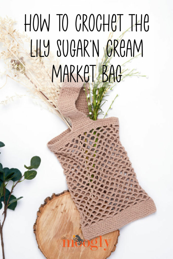 How to Crochet the Lily Sugar'n Cream Market Bag - Tutorial on Moogly!