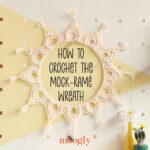 How to Crochet the Mock-ramé Wreath