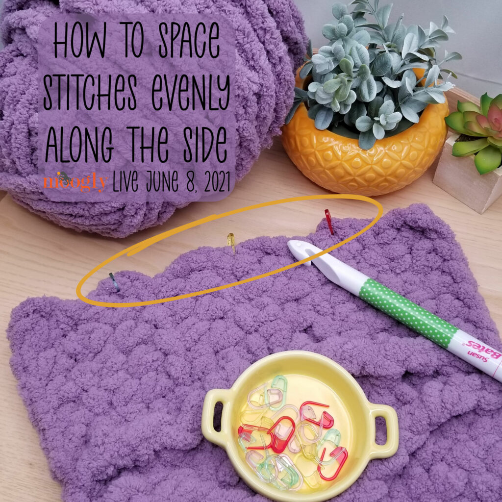 How to Space Stitches Evenly Along the Side- Moogly Live June 8, 2021