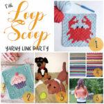 The Loop Scoop #18: A Yarny Link Party!