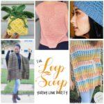 The Loop Scoop #19: A Yarny Link Party!