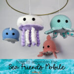 Sea Friends Mobile Assembly Tutorial