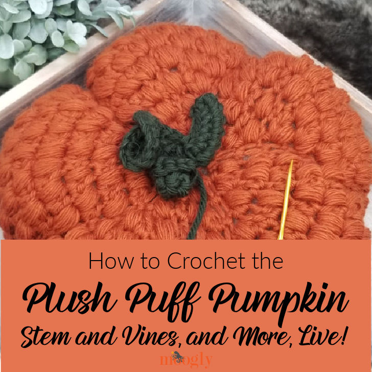 How to Crochet the Plush Puff Pumpkin Stem and Vines - and More, Live on Moogly!