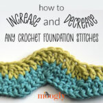 How to Increase and Decrease Crochet Foundation Stitches – Live