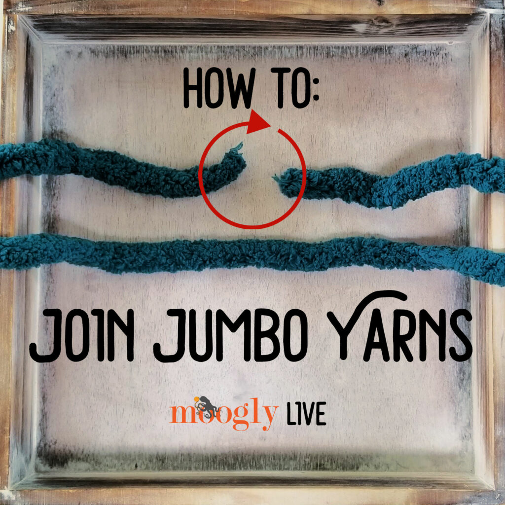 How to Join Jumbo Yarns - Moogly Live