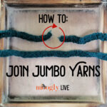 How to Join Jumbo Yarns – and More, Live!