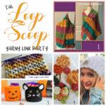 The Loop Scoop #24: A Yarny Link Party!